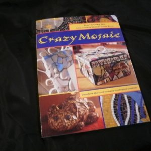 Crazy Mosaics by Tracy Graivier Bell with contributions by Sarah Kelly