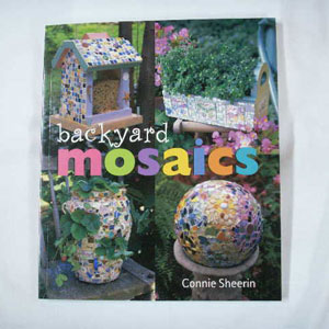 Backyard Mosaics by Connie Sheerin