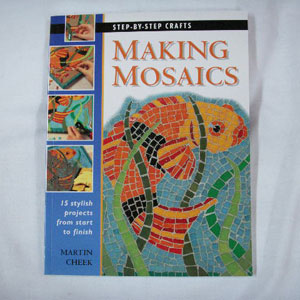 Making Mosaics by Martin Cheek