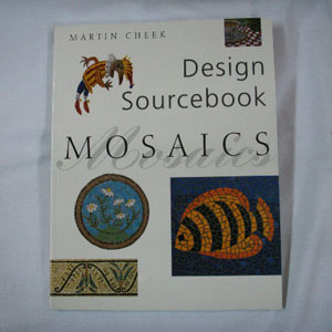 Mosaic Design Sourcebook by Martin Cheek