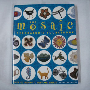 The Mosaic Decorators Source Book by Rosalind Wates